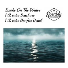Smoke on the Water Scentsy Recipe