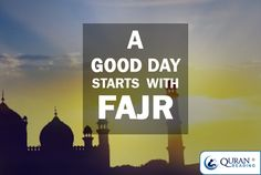 Good Day starts with fajr