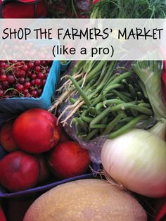 Farmers' Market Shopping Tips from simplify 101