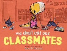 If you really wanted to find a moral to this story, you can find one. But really, We Don't Eat Our Classmates is just really funny and perfect for reading out loud to kids. This New York Times Best Seller is too good to read only once! 12th Book, Book 1, Book Study, Book Nerd, New York Times, First Day Of School, Back To School, School Stuff, School Days