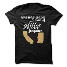 She Who Leaves A Trail Of Glitter Is Never Forgotten T-Shirts, Hoodies. Get It…