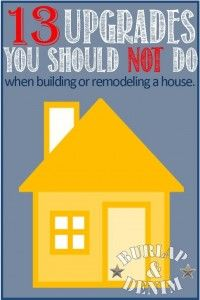 A few weeks ago I wrote a post called the 37 Builder Upgrades You SHOULD Do. Today I am going to share 13 Builder Upgrades You SHOULDN'T Do. Most of these are things that are easy DIY's, don't save you money in the long run, or are better personalized on your own.  When your builder asks