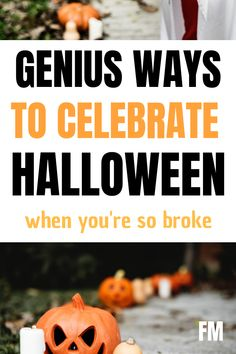 Genius Ways to Celebrate Halloween When You Have No Money via @frugal_jen
