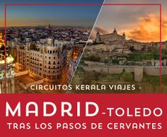 Circuito por Madrid y Toledo - Tras los pasos de Cervantes, disfruta de la capital de España y Alrededores durante 6 días en un viaje único.
