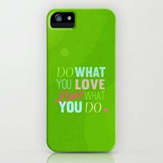 love what you do iPhone & iPod Case by studiomarshallarts - $35.00