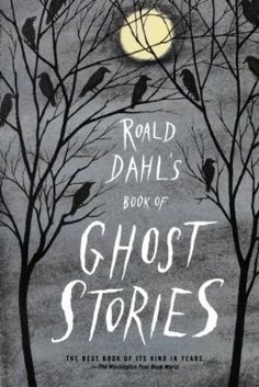 Roald Dahl's Book of Ghost Stories (age 12+)