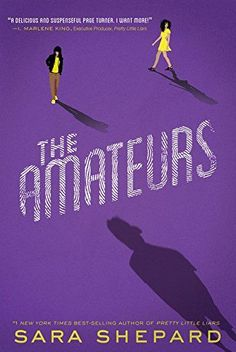 The Amateurs Book 1 The Amateurs by Sara Shepard