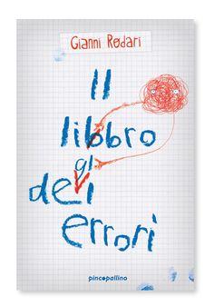 """Il libro degli errori di Gianni Rodari """"Vale la pena che un bambino impari piangendo quello che può imparare ridendo?"""""""