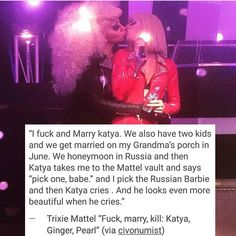 HOLY SHIT IT'S GO TIME! This literally happened in real life. These words came straight from Trixie Mattel herself in real life about her best friend. WHY the fuck can't they accept reality and get together already??? I NEED it to happen within my soul.