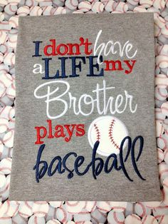 Custom Embroidered/Appliqued I Don't Have a Life - Brother/Brothers, Sister/Sisters Baseball Onesie or T-shirt on Etsy, $23.00 #PlayBaseball Baseball Onesie, Baseball Sister, Baseball Mom Shirts, Softball Mom, Baseball Clothes, Baseball Stuff, Sports Shirts, Baseball Girlfriend, Angels Baseball