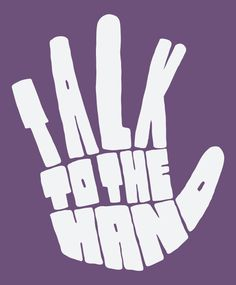 Talk to the hand.