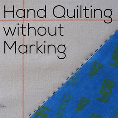 Hand Quilting without Marking - a video tutorial from Shiny Happy World