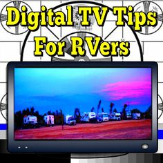 Digital TV Tips For RVers:  We have created this page because of the staggering amount of TV questions we have received. See The Tips Here: http://www.everything-about-rving.com/digital-tv.html  Happy RVing! #tv #rving #rv #camping #gorving #leisure #outdoors