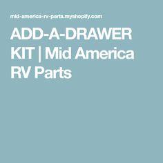ADD-A-DRAWER KIT | Mid America RV Parts