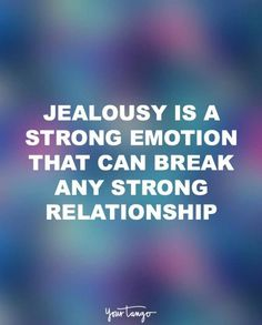 Meilleurs Citations De Jalousie : 'Jealousy is a strong emotion that can break any strong relationship. Relationship Jealousy Quotes, Maturity Quotes, Strong Relationship, Sad Love Quotes, Life Quotes To Live By, Funny Quotes About Life, Awesome Quotes, Today Quotes, Daily Quotes