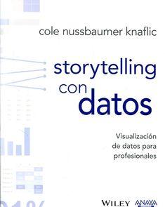 """Storytelling con datos liburua: """" Storytelling con datos """" enseña los fundamentos de la visualización de datos para poder comunicar eficazmente con ellos.  https://katalogoa.mondragon.edu/janium-bin/janium_login_opac.pl?find&ficha_no=127924"""