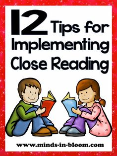 Close reading doesn't have to be scary! Here are 12 helpful tips for implementing close reading in your classroom.