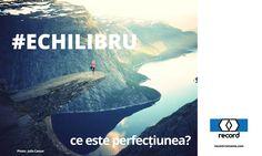 #ECHILIBRU – mizam pe echilibru, oferim o calitate de exceptie dar ne asiguram ca produsele noastre sa aiba preturi accesibile. http://record-romania.com/ce-este-perfectiunea/