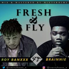MUSIC PREMIERE: F.A.F  Fresh and Fly  Roy Banxxx ft. Brainee | DOWNLOAD