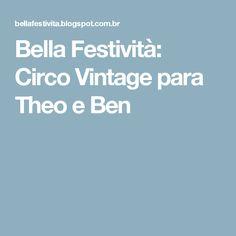 Bella Festività: Circo Vintage para Theo e Ben
