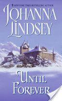 Johanna Lindsey Book... Until Forever