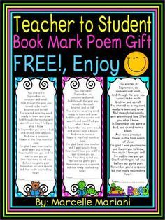 End of the Year Student Book Mark Poem Gift- From Teacher to Student- FREE from KinderPrep on TeachersNotebook.com - (10 pages) - This package consists of 24 different background colored book marks with an original poem that were created as an end of the year gift from me to my students which I am sharing with others.