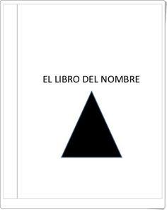 El libro del nombre (Eva Díaz Sánchez) Triangle, Spanish Language, Teaching Resources, Learning, Reading, Book