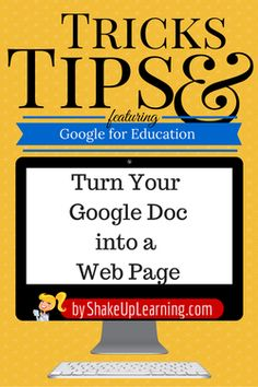 Turn Your Google Doc into a Web Page: This is another one my favorite tips for Google Apps! I use this feature to quickly publish information online. Sometimes you really don't want to just share a document. You may not need others to view it as a document, and or those who are not familiar with Google Docs the viewing feature can be confusing.