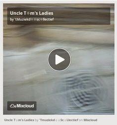 De Muziekd☼☼s: Uncle T☼m's Ladies
