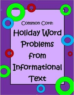 This set of 35 holiday and seasonal worksheets provide students with the opportunity to use higher level thinking and to extract information from nonfiction text to create their own word problems. There are enough worksheets to do at least one a week for the entire year.