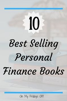 Looking for your next book to read? It may just be in this list. These are the 10 best selling personal finance books on the market today. You can't argue with bestsellers. Check them out to see if you have read any of them, and if no, put them on your must read list!