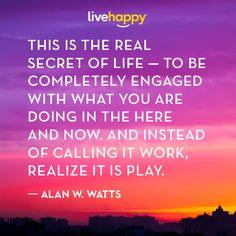 Live Happy Quotes - Alan W. Watts