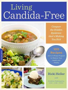 Living Candida-Free: 100 Recipes and a 3-Stage Program to Restore Your Health and Vitality