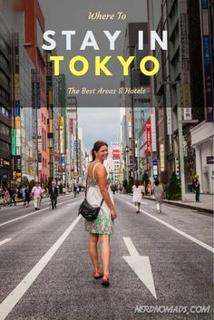 The ultimate guide on where to stay in Tokyo, an overview of the different areas and what they have to offer