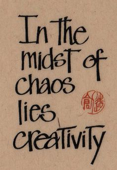 """In the midst of chaos lies creativiteit. Words Quotes, Me Quotes, Motivational Quotes, Inspirational Quotes, Art Sayings, Cool Sayings, Wisdom Quotes, The Words, Citation Art"