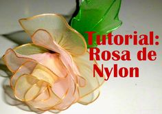 Tutorial Rosa de Nylon - How to make a nylon flower: Rose