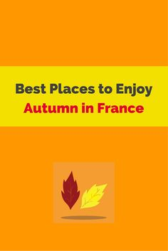 """Fall' in love with France in autumn! Check out these best places to visit. https://www.talkinfrench.com/autumn-in-france-where-to-go/"