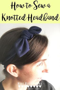 Follow this simple tutorial to learn how to sew a knotted headband. Easy Sewing Projects, Sewing Projects For Beginners, Sewing Tutorials, Sewing Patterns, Bad Hair, Hair Day, Mary And Martha, Knotted Headband, Diy Accessoires