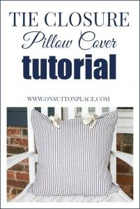 Tie Closure Pillow Cover Tutorial - On Sutton Place