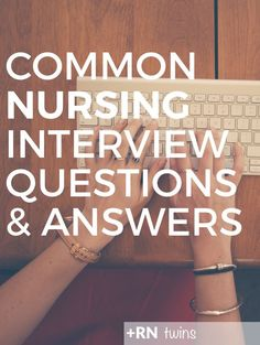 Are you wondering which questions you'll face in that nursing interview you have coming up? We've got you covered! Click through to read the common nursing interview questions with sample answers!
