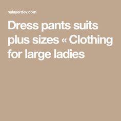 Dress pants suits plus sizes « Clothing for large ladies