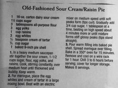 Old fashioned raisin pie with...SOUR CREAM? Absolutely delicious with a unique taste...YUMMY!