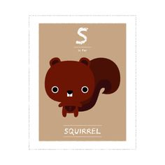Awwwww. S is for Squirrel.