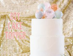 DIY Pastel Ornament Cake Toppers by The Proper Pinwheel