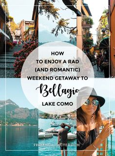 How to enjoy a rad (and romantic) weekend getaway to Bellagio, Lake Como – FREE & ADDICTED