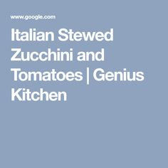 Italian Stewed Zucchini and Tomatoes Spinach Roll Ups, Italian Stew, Paleo Bacon, Summer Squash, Tomatoes, Zucchini, Cooking, Kitchen, Cucina