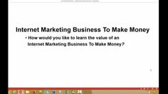 Learn The Value Of An Internet Marketing Business To Make Money