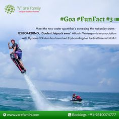 #Goa #FunFact #3  Atlantis Watersports in association with Flyboard Nation has launched #Flyboarding for the first time in #Goa  #VareFamily