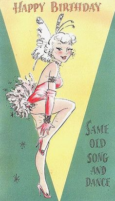 Vintage Birthday Card same old song and dance burlesque showgirl Happy Birthday Celebration, Happy Birthday Baby, Happy Birthday Greetings, It's Your Birthday, Retro Birthday, Vintage Birthday Cards, Vintage Greeting Cards, Vintage Postcards, Birthday Blessings