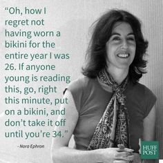nora ephron seriously one of the best quotes especially from 12 ways nora ephron taught us to be better women
